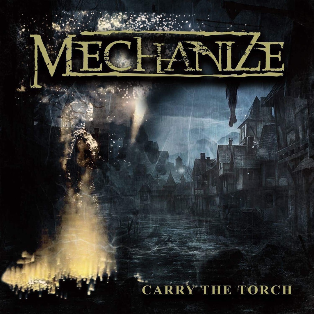 Mechanize - Carry the Torch (2018)