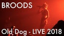 BROODS - Old Dog NEW SONG Live @Neon Gold X, Knockdown Center, NY 2018