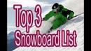 TOP 3- My 2019 Snowboard Gear List