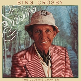 Bing Crosby альбом Seasons: The Closing Chapter