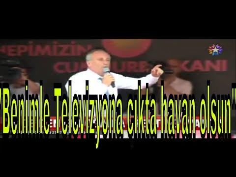 Muharrem İnceden Erdoğana Benimle Televizyona çıkta havan olsun