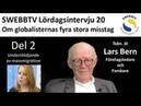 Lördagsintervju 20 del 2 Lars Bern om globalisternas fyra stora misstag