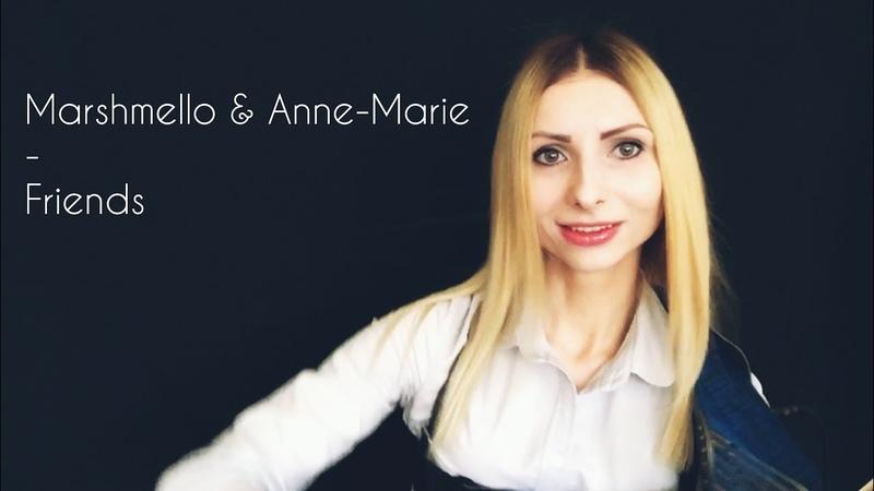 "Marshmello Anne-Marie - ""Friends"" (violin cover by AnnaVio)"