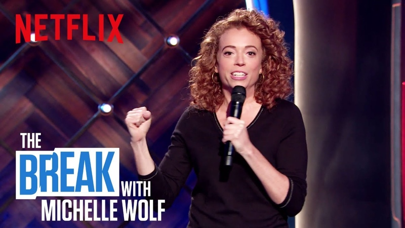 The Break with Michelle Wolf | Unhinged 2018 | Netflix