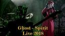 Ghost - Spirit Live 2018 (Multicam great audio)