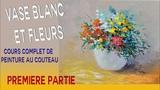 Vase blanc et fleurs - cours complet peinture au couteau 12