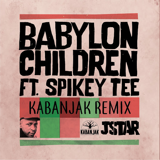 JStar альбом Babylon Children (Kabanjak Remixes)