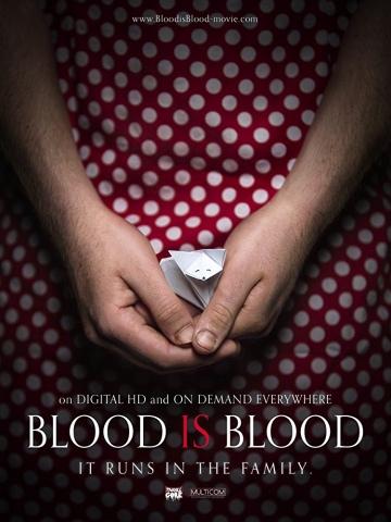 Родная кровь / Blood Is Blood (2016) смотреть онлайн