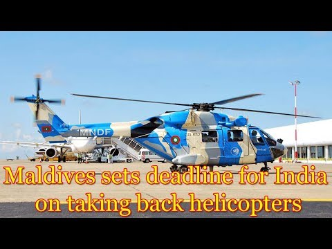 Maldives sets deadline for India on taking back helicopters
