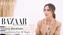 Victoria Beckham 10 Questions For 10 Years Harper's Bazaar Arabia Harper's Bazaar Arabia