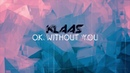 Klaas - OK Without You Skytone Remix - Official Audio