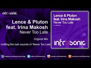 Lence  Pluton feat. Irina Makosh - Never Too Late