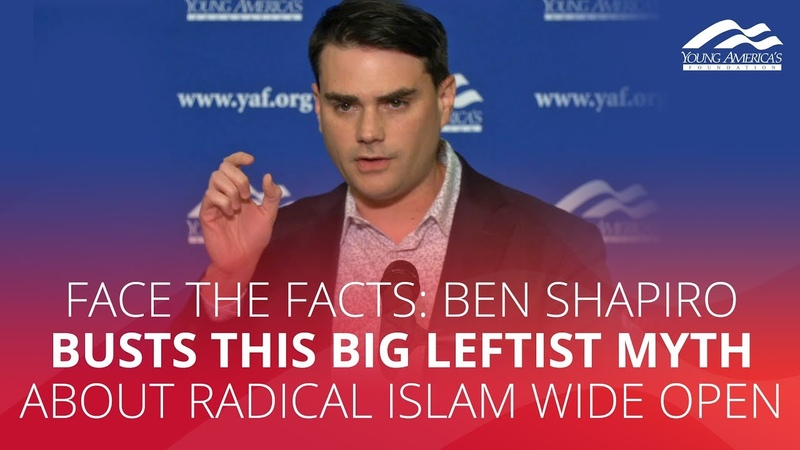 FACE THE FACTS: Ben Shapiro busts this big leftist myth about radical Islam wide open