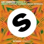 Lee-Cabrera альбом Shake It (Move a Little Closer) [2016 Remixes]