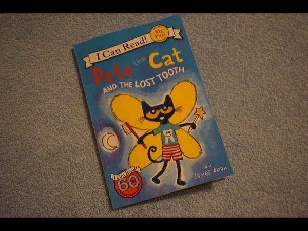 Pete The Cat and the Lost Tooth Children's Read Aloud Story Book For Kids By James Dean