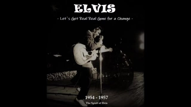 ELVIS Let`s Get Real Goin for a Change NEW sound edits TSOE 2018