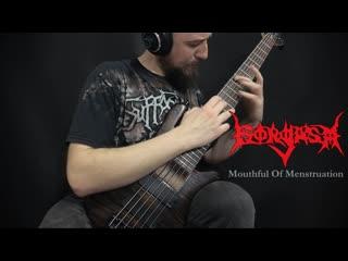 "Gorgasm - ""mouthful of menstruation"" on bass"