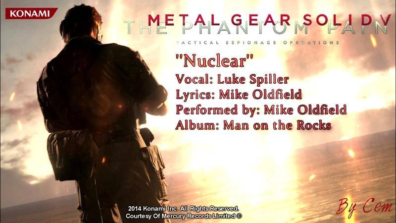Metal Gear Solid V - The Phantom Pain ''Nuclear'' Lyrics [HD]