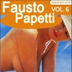 Fausto Papetti альбом Fausto Papetti Greatest Hits, Vol. 6 (Remastered)