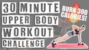 30 Minute Upper Body Workout Challenge 🔥Burn 300 Calories! 🔥