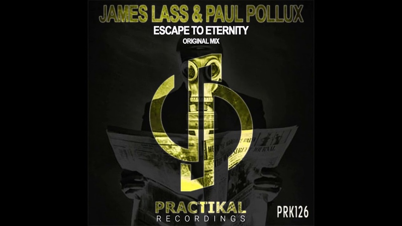 James Lass Paul Pollux - Escape To Eternity (Original Mix)