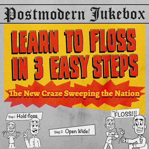 Scott BradLee's Postmodern Jukebox альбом Learn To Floss in 3 Easy Steps