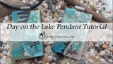 Day on the Lake Pendant Tutorial