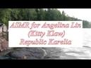 ASMR FOR ANGELINA LIN (KITTY KLAW)