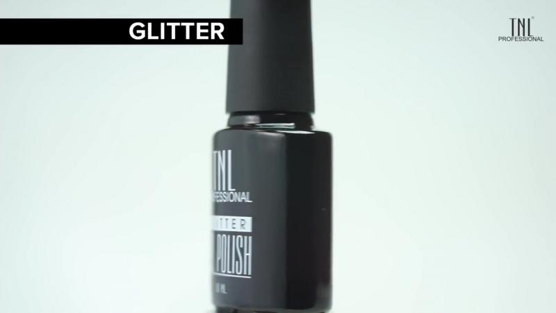 Секреты нанесения гель-лака TNL Glitter