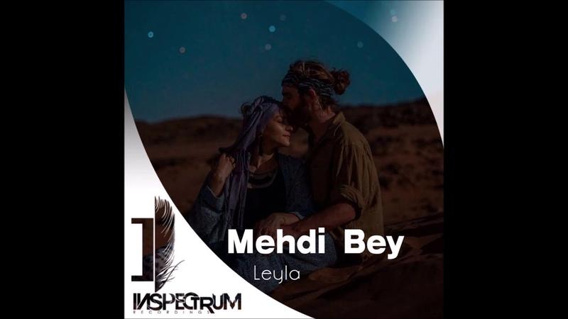 Mehdi Bey - Leyla (Original Mix)