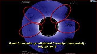 Giant alien solar gravitational anomaly (open portal) - July 25, 2018