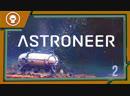 ASTRONEER 1.0 | НАШИ В КОСМОСЕ | СТРОИМ БАЗУ | 2 серия