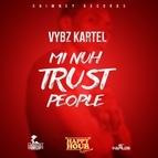 Vybz Kartel альбом Mi Nuh Trust People