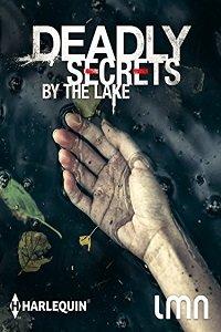 Смертельные тайны у озера / Deadly Secrets by the Lake (2017) смотреть онлайн