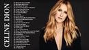 Celine Dion - Best Songs of Celine Dion - Celine Dion Greatest Hits Full Album 2018