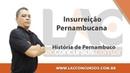 História de Pernambuco - Insurreição Pernambucana