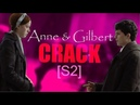 ● Anne and Gilbert | Crack / Humor [S2 edition] ●