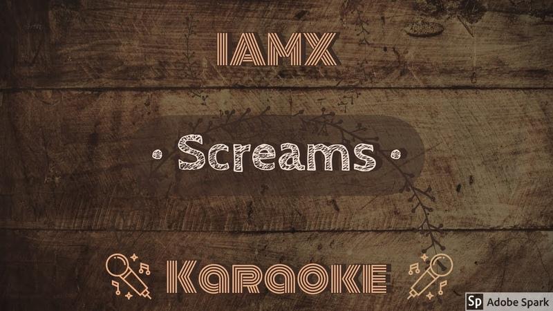 IAMX Screams CC Karaoke Instrumental Lyrics