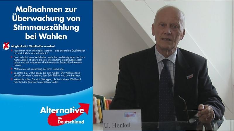 Wahlbeobachtung ist am 14.10. Bürgerpflicht für jeden Patrioten Uli Henkel - AfD erklärt die Regeln