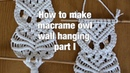 How to make macrame owl wall hanging step by step DIY tutorial part 1 of 2