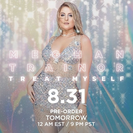 """Meghan Trainor on Instagram: """"Treat yourself with TREATMYSELF AVAILABLE AUGUST 31st PRE-ORDER TOMORROW JUNE 20th 💝 ps this song is called allthe..."""