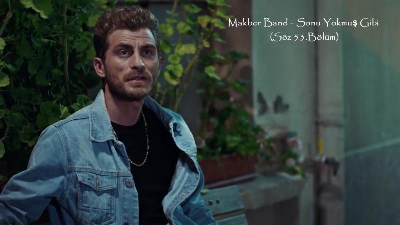 Makber Band - Sonu Yokmuş Gibi (Söz 53.Bölüm)