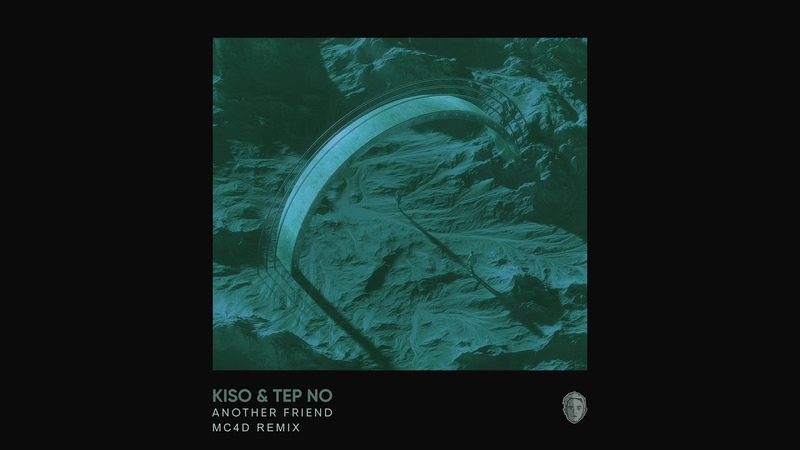 Kiso Tep No - Another Friend (MC4D Remix) [Ultra Music]