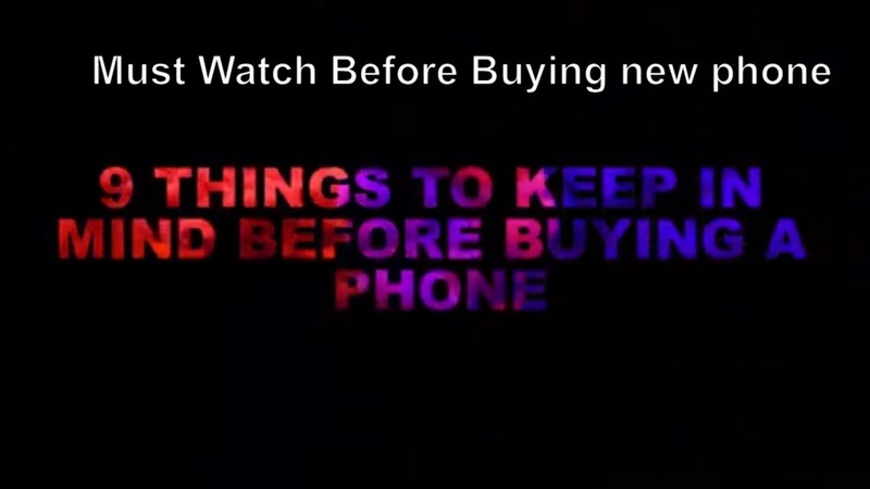 Before Buying New Phone Must watch this Video Tips and key Features of phone you need to know