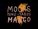 Moors - Mango ft. Tune-Yards
