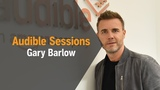 Gary Barlow A Better Me The Official Autobiography Audible Sessions