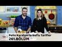 Pelin Karahan'la Nefis Tarifler 261 Bölüm 17 Aralık 2018