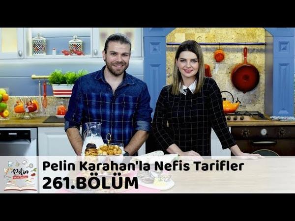 Pelin Karahanla Nefis Tarifler 261. Bölüm   17 Aralık 2018
