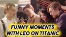 LEONARDO DICAPRIO BEING FUNNY ON TITANIC SET   BEHIND THE SCENES