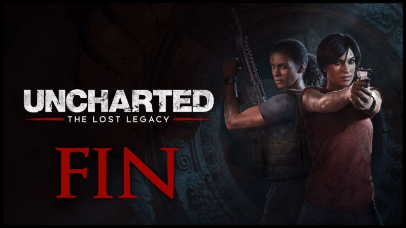 Uncharted: The Lost Legacy - END - Ля-финаль!